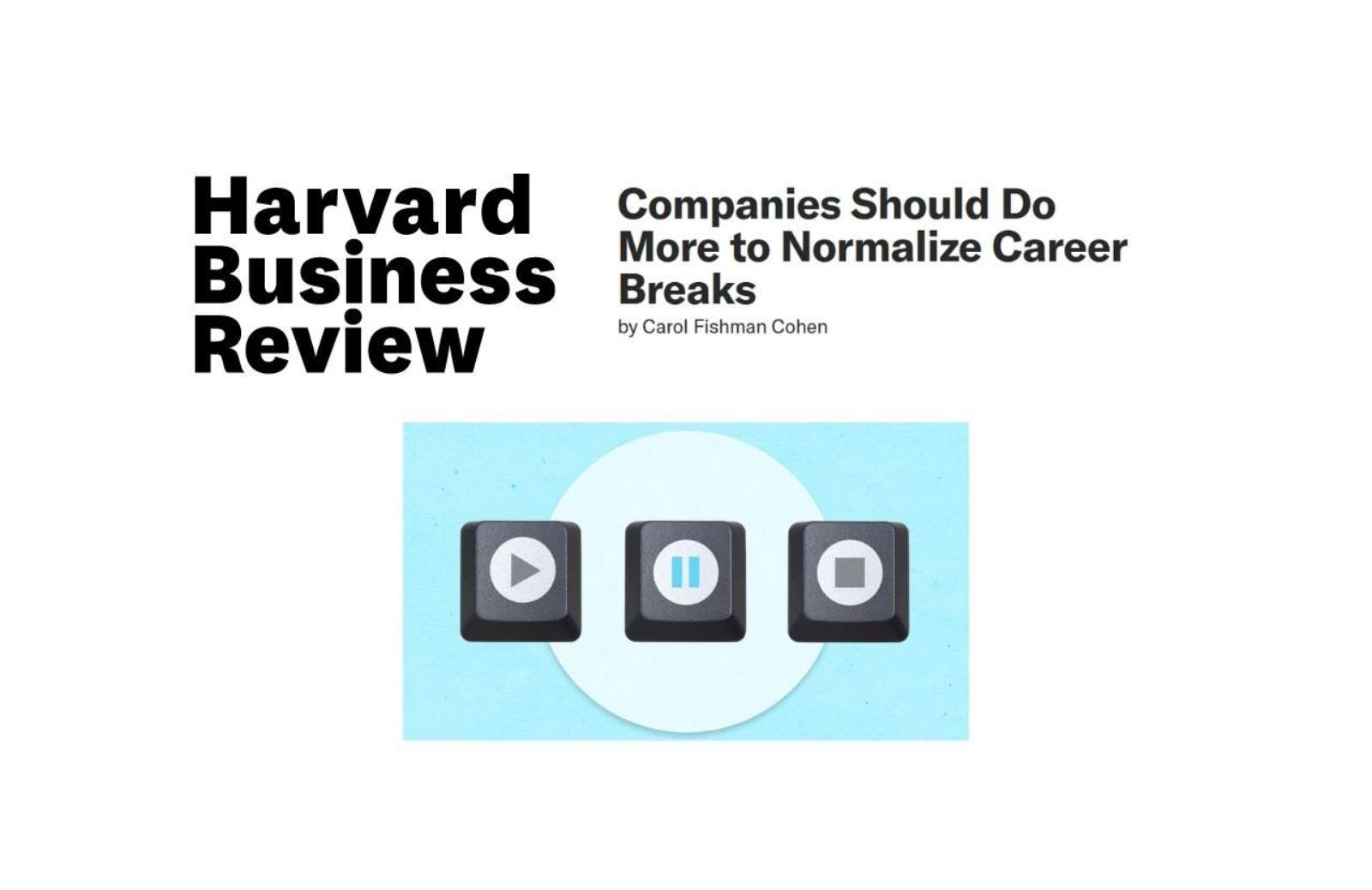 HBR Companies Should Do More to Normalize Career Breaks news thumbnail