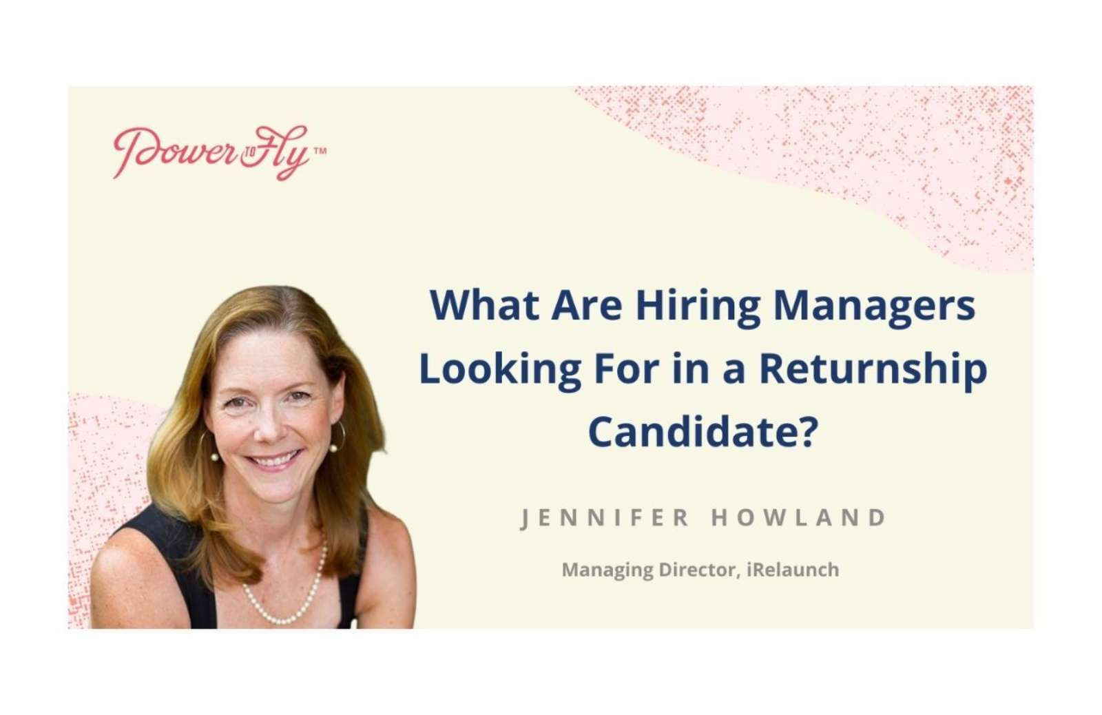 What Are Hiring Managers Looking For in a Returnship Candidate