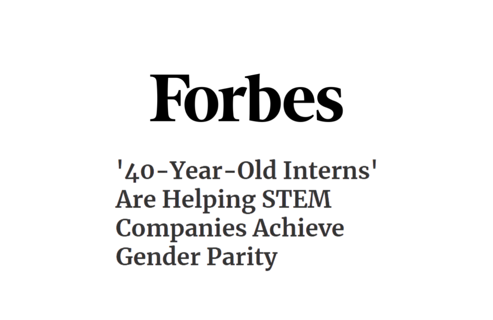 Forbes 40 Year Old Interns Helping Stem Companies Gender Parity news thumbnail