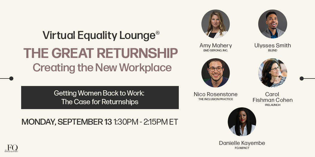 Virtual Equality Lounge: The Great Returnship, Creating the New Workplace, Getting Women Back to Work, The Case for Returnships